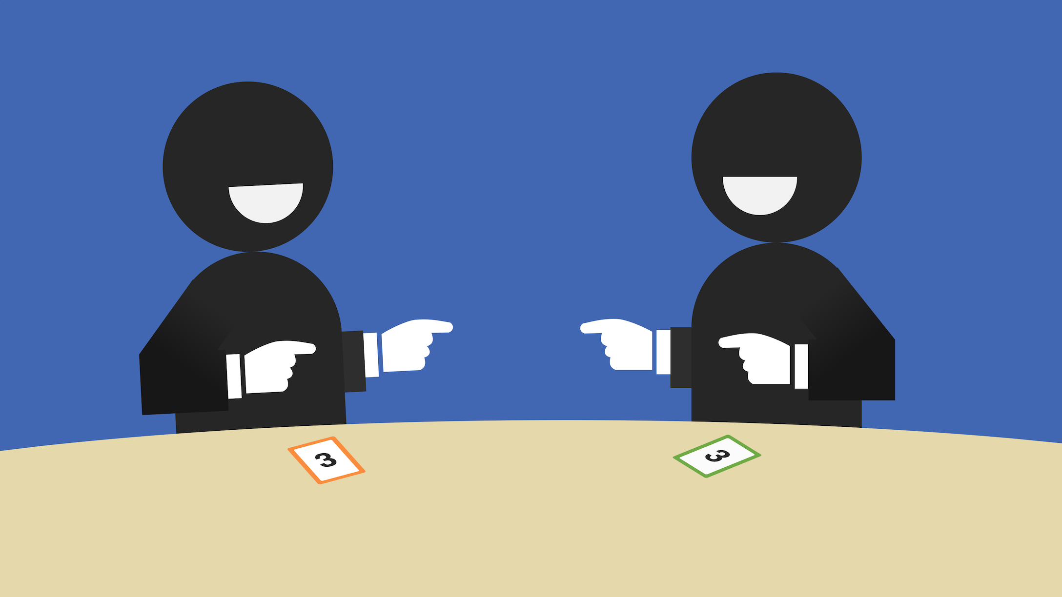 Two planning poker participants have made the same estimates